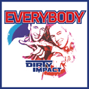 Everybody/Dirty Impact