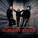 Sunday Child/Von Hertzen Brothers