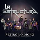 Retiro Lo Dicho/La Estructura