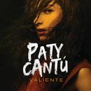 Valiente/Paty Cantú