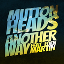 Another Way (feat. Eden Martin)/Muttonheads