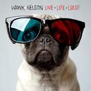 Live Life Loud/Hawk Nelson