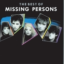 The Best Of Missing Persons/Missing Persons