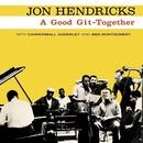 A Good Git-Together/Jon Hendricks
