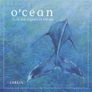 O'cean/Larkin