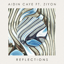 Reflections (feat. Ziyon)/Aidin Caye