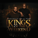Kings Of The Weekend/Sphectacula and DJ Naves