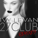 27 Club (Remixes)/Ivy Levan