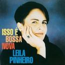 Isso E Bossa Nova/Leila Pinheiro