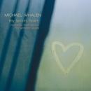 My Secret Heart/Michael Whalen