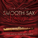 Smooth Sax Romance: A Romantic Smooth Jazz Collection Featuring Saxophone/Sam Levine
