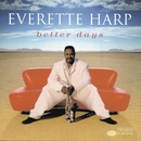 Better Days/Everette Harp