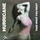 Take What You Want/Hurricane
