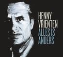 Alles Is Anders/Henny Vrienten