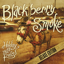 Holding All The Roses (Deluxe Edition)/Blackberry Smoke
