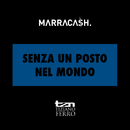 Senza Un Posto Nel Mondo (feat. Tiziano Ferro)/Marracash