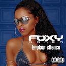 Broken Silence/Foxy Brown