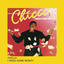 I Need Some Money/Chicco