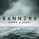 Shine A Light/BANNERS