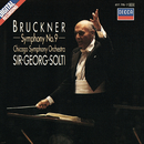 Bruckner: Symphony No. 9/Sir Georg Solti, Chicago Symphony Orchestra