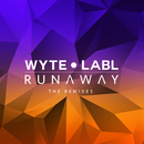 Runaway (The Remixes)/WYTE LABL