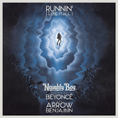 Runnin' (Lose It All) (feat. Beyoncé, Arrow Benjamin)/Naughty Boy