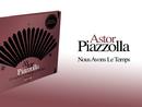 Nous Avons Le Temps/Astor Piazzolla