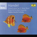 Handel: Concerti grossi op. 6, Water Music, Fireworks Music/Orpheus Chamber Orchestra