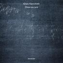 Giya Kancheli: Chiaroscuro/Gidon Kremer, Patricia Kopatchinskaja, Kremerata Baltica