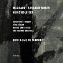 Heinz Holliger: Machaut-Transkriptionen/The Hilliard Ensemble, Geneviève Strosser, Jürg Dähler, Muriel Cantoreggi