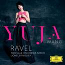 Ravel/Yuja Wang, Tonhalle-Orchester Zürich, Lionel Bringuier
