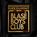 Blasé Boys Club (Pt. 1)/Duke Dumont
