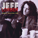 Worth Waiting For/Jeff Lorber