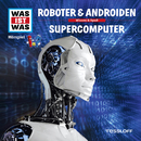 07: Roboter & Androiden / Supercomputer/Was Ist Was
