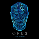 Opus (Four Tet Remix)/Eric Prydz