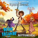 """Ritterlich (Aus dem Film """"Ritter Trenk"""")/Deine Freunde"""