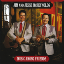 Music Among Friends/Jim & Jesse McReynolds