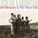 High On A Mountain/Del McCoury, The Dixie Pals