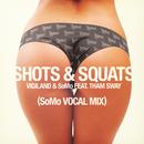 Shots & Squats (SoMo Vocal Mix) (feat. SoMo, Tham Sway)/Vigiland