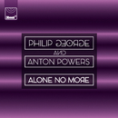 Alone No More/Philip George, Anton Powers