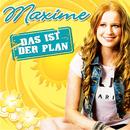 Das ist der Plan/Maxime
