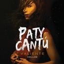 Valiente (Deluxe)/Paty Cantú