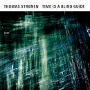 Time Is A Blind Guide/Thomas Strønen