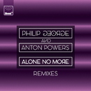Alone No More (Remixes)/Philip George, Anton Powers
