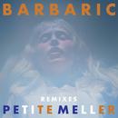 Barbaric (Mike Mago Remix)/Petite Meller