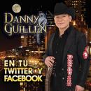 En Tu Twitter Y Facebook/Danny Guillén