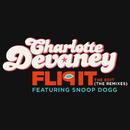 Flip It (The Edit) (The Remixes) (feat. Snoop Dogg)/Charlotte Devaney