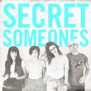 Secret Someones/Secret Someones