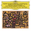 Bartók: Sonata For 2 Pianos And Percussion, Sz. 110 / Ravel: Ma mère l'oye, M. 62; Rapsodie espagnole, M. 54/Martha Argerich, Nelson Freire, Peter Sadlo, Edgar Guggeis