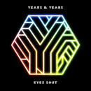 Eyes Shut (Honne Remix)/Years & Years
